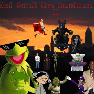 The Kool Kermit Krew Soundtrack II
