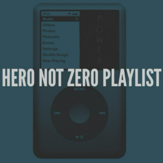 HERO NOT ZERO PLAYLIST