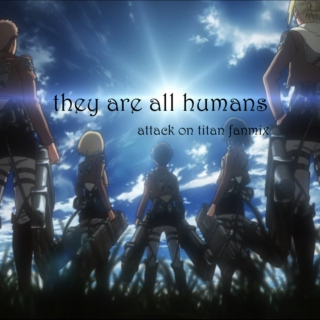 they are all humans