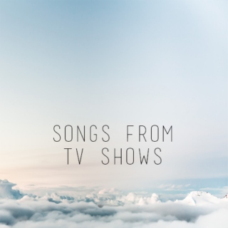 Songs from TV Shows