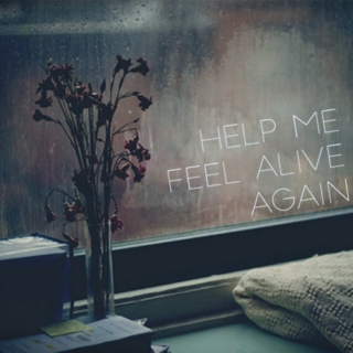 Help Me Feel Alive Again