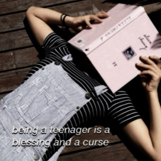 being a teenager is a blessing and a curse