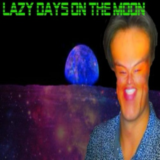 Lazy Days on the Moon