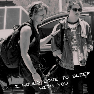 i would love to sleep with you