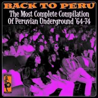 Back to Peru: The Most Complete Compilation of Peruvian Underground