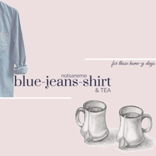 blue-jeans-shirt n tea