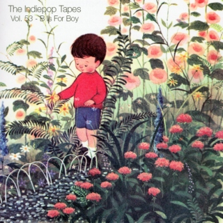 The Indiepop Tapes, Vol. 53: B Is For Boy
