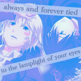 Always and Forever Tied to the Lamplight of Your Eyes