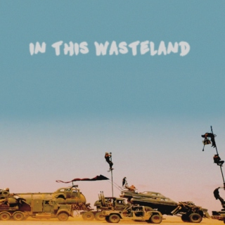 In This Wasteland