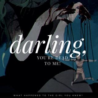 DARLING, YOU'RE DEAD TO ME!