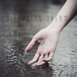 collapsing dream.