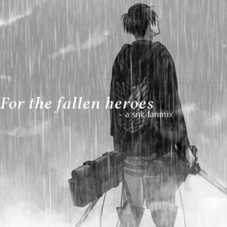 For the fallen heroes