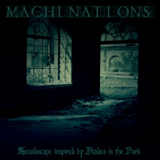 Machinations - Inspired by Blades in the Dark