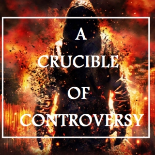a crucible of controversy