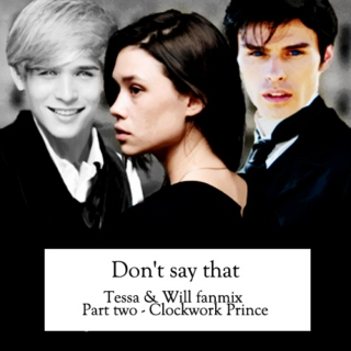 Don't say that - Clockwork Prince