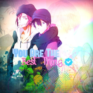 ; you are the best thing