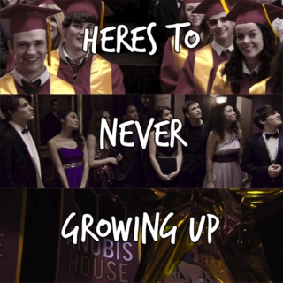here's to never growing up