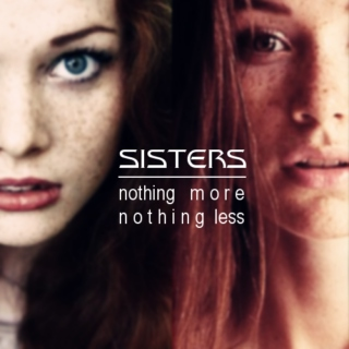 Sisters | Nothing More Nothing Less