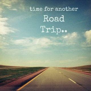 {ROAD TRIP}TIME FOR ANOTHER.......