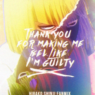 Thank me for making me feel like I'm guilty