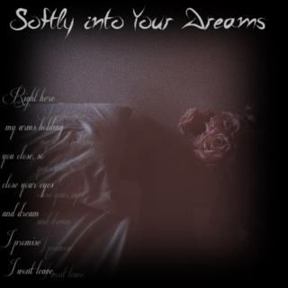 Softly Into Your Dreams