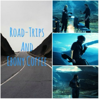 Road-trips and Ebony Coffee