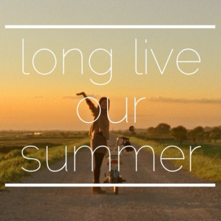 long live our summer