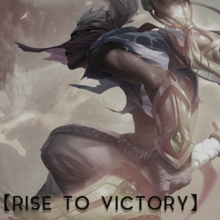 【rise to victory】