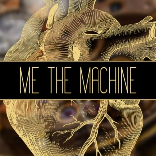 Me the Machine
