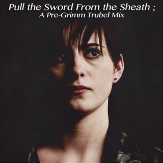 Pull the Sword From the Sheath