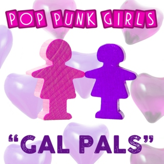 Pop-Punk Girls: Gal Pals