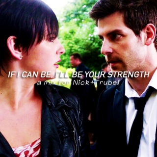 if I can be, i'll be your strength.