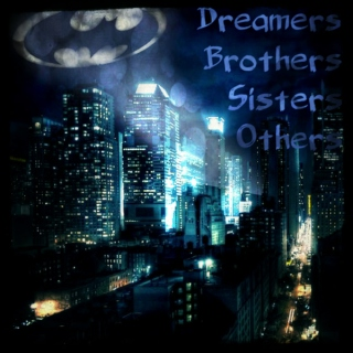 Dreamers Brothers Sisters Others