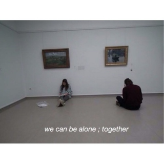 We Can Be Alone; Together