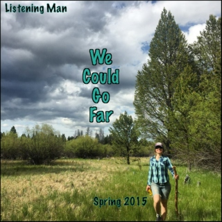 We Could Go Far - Spring 2015