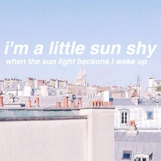 I'm a little sun shy