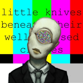 little knives beneath their well-pressed clothes