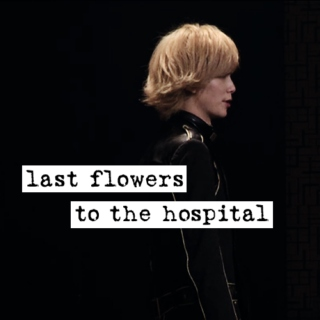 last flowers to the hospital