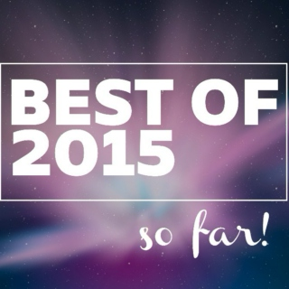 BEST SONGS OF 2015 (SO FAR!)