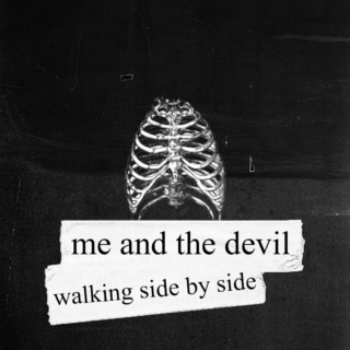 me and the devil walking side by side