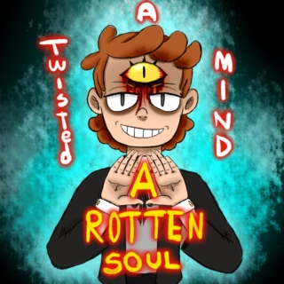 A Twisted Mind, A Rotten Soul