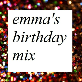 Emma's Birthday Mix