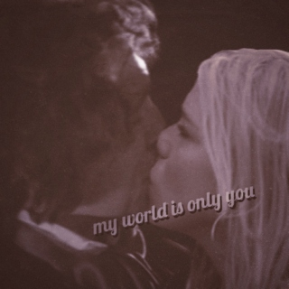 my world is only you