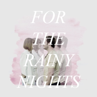 for the rainy nights