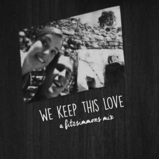 we keep this love