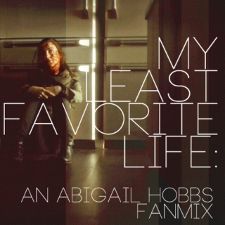 my least favorite life: an abigail hobbs fanmix