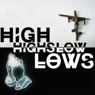 high highs & low lows.