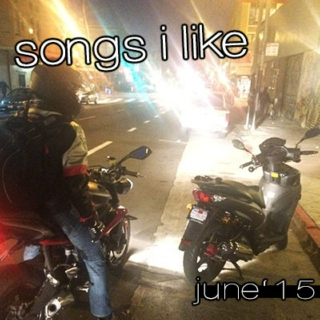 songs i like 06.15 (june)