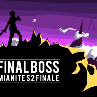 F I N A L BOSS | ; mianite s2 finale playlist ;