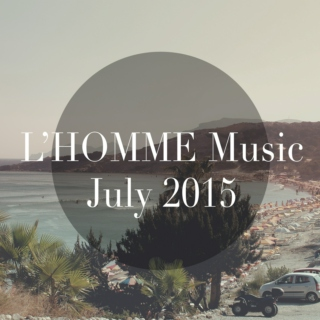 L'HOMME Music July 2015